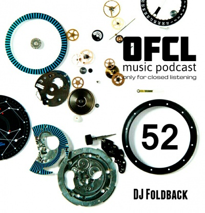 DJ Foldback - Only For Closed Listening #52