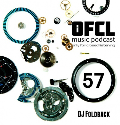 DJ Foldback - Only For Closed Listening #57