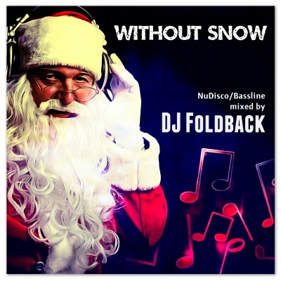 DJ Foldback - Without Snow (Bassline Part)